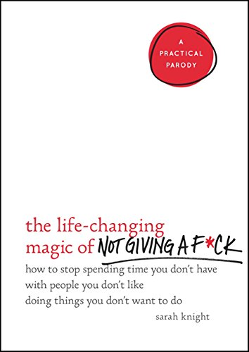 The Life Changing Magic of Not GIving a F*ck