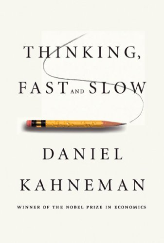 Thinking, Fast and Slow.